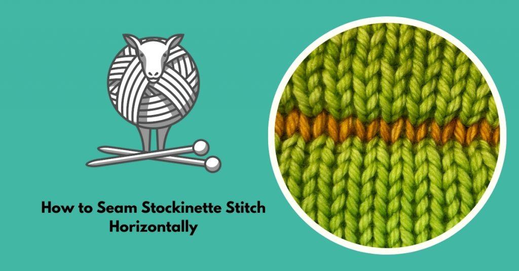 seam stockinette stitch horizontally